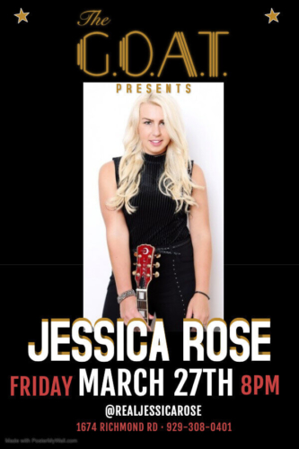 JESSICA ROSE<BR><BR><BR>FRIDAY, MARCH 27TH, 2020<BR><BR>FOR RESERVATIONS<BR>CALL 929-308-0401<BR><BR>STARTS AT 8 PM