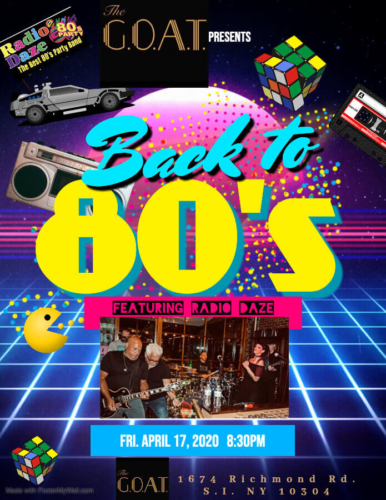 RADIO DAZE<BR>BACK TO 80'S <BR><BR>FRIDAY, APRIL 17TH, 2020<BR><BR>FOR RESERVATIONS AND PARTY PACKAGES<BR>CALL 929-308-0401<BR><BR>PARTY STARTS AT 8:30 PM