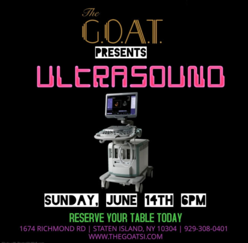 ULTRASOUND<BR><BR><BR>SUNDAY, JUNE 14TH, 2020<BR><BR>RESERVE YOUR TABLE TODAY<BR>CALL 929-308-0401<BR><BR>STARTS AT 6 PM