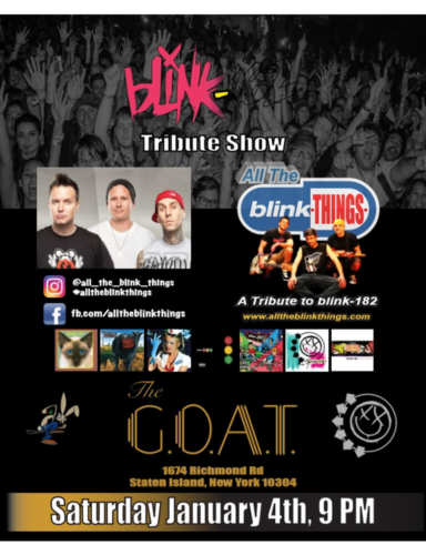 ALL THE BLINK THINGS<BR>TRIBUTE SHOW<BR>SATURDAY 4TH, JANUARY 2020<BR><BR>FOR MORE INFORMATION<BR>CALL 929-308-0401<BR><BR>STARTS AT 9PM