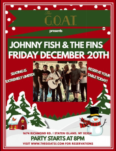 JOHNNY FISH & THE FINS<BR><BR>FRIDAY, DECEMBER 20TH, 2019<BR><BR>SEATING IS EXTRELY LIMITED!<BR>RESERVE YOUR TABLE TODAY<BR>CALL 929-308-0401<BR><BR>PARTY STARTS AT 8PM