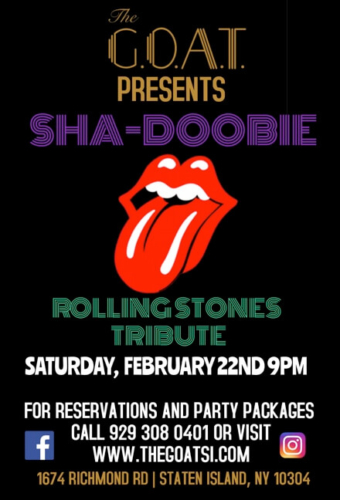 SHA-DOODBIE<BR>ROLLING STONES TRIBUTE<BR><BR>SATURDAY, FEBRUARY 22ND, 2020<BR><BR>FOR RESERVATIONS<BR>AND PARTY PACKAGES<BR>CALL 929-308-0401<BR><BR>STARTS AT 9 PM
