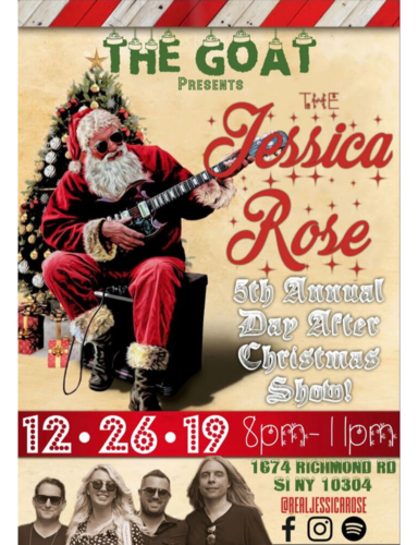 JESSICA ROSE<BR>5TH ANNUAL DAY AFTER CHRISTMAS SHOW!<BR><BR>THURSDAY, DECEMBER 26TH, 2019<BR><BR>FOR MORE INFORMATION<BR>CALL 929-308-0401<BR><BR>TIME: 8PM - 11PM
