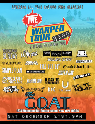 THE WARPED TOUR BAND<BR>COVERING ALL YOUR EMO/POP PUNK CLASSICS!<BR><BR>THURSDAY, DECEMBER 21ST, 2019<BR><BR>FOR RESERVATIONS<BR>CALL 929-308-0401<BR><BR>TIME: 9PM