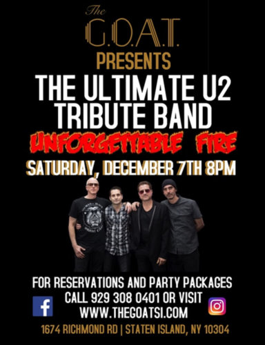 THE ULTIMATE U2<BR>TRIBUTE BAND<BR>UNFORGETTABLE FIRE<BR><BR>SATURDAY, DECEMBER 7TH, 2019<BR><BR>FOR RESERVATIONS<BR>CALL 929-308-0401<BR><BR>TIME: 8PM